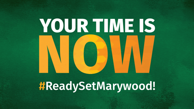 my time is now ready set marywood